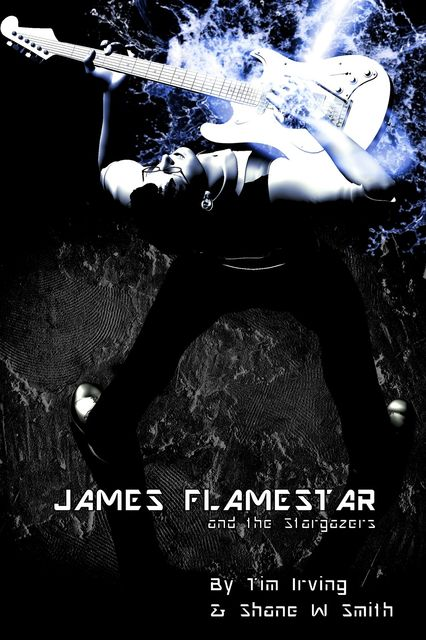James Flamestar and the Stargazers, Shane W.Smith, Tim Irving