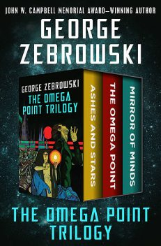 The Omega Point Trilogy, George Zebrowski