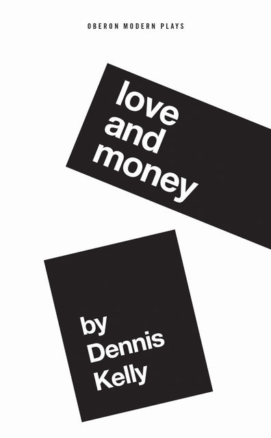 Love and Money, Dennis Kelly