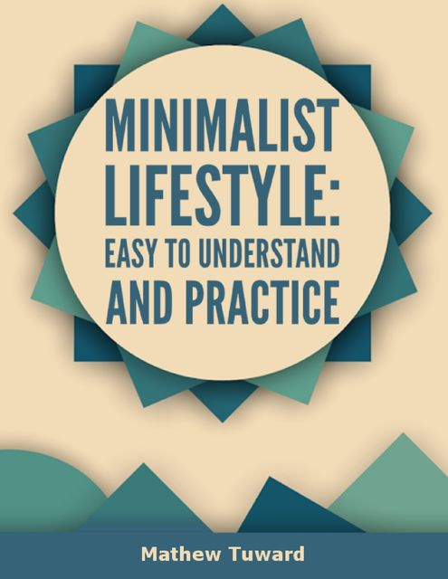 Beauty of Minimalism In Daily Life Easy to Understand and Practice, Minh M.