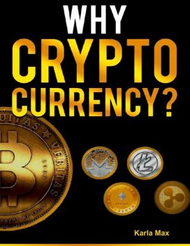 Why Cryptocurrency, Karla Max