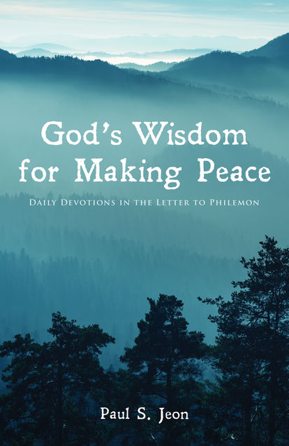 God's Wisdom for Making Peace, Paul Jeon