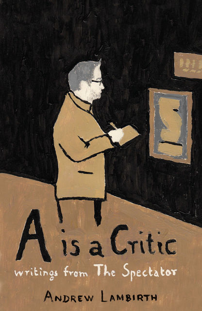A is a Critic, Andrew Lambirth