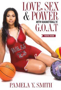 Love, Sex, & Power With Basketball's G.O.A.T, Smith Pamela