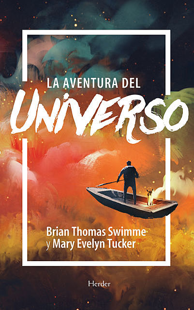 La aventura del universo, Brian Swimme, Mary Evelyn Tucker