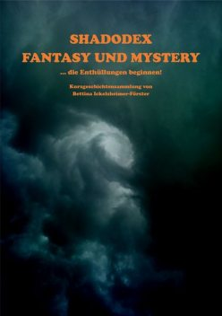 Shadodex – Fantasy und Mystery, Bettina Ickelsheimer-Förster