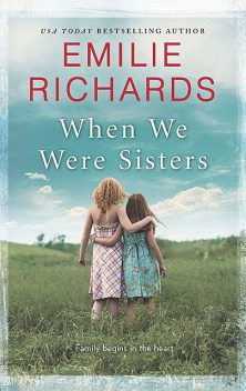 When We Were Sisters, Emilie Richards