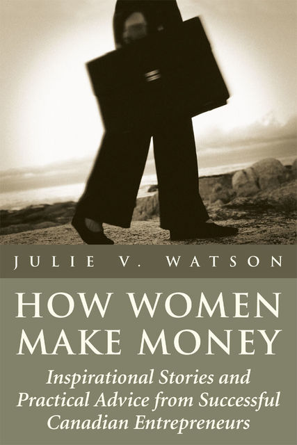 How Women Make Money, Julie V.Watson
