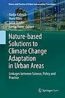 Nature-Based Solutions to Climate Change Adaptation in Urban Areas: Linkages between Science, Policy and Practice, Aletta Bonn, Horst Korn, Jutta Stadler, Nadja Kabisch
