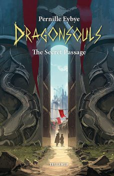 Dragon Souls #5: The Secret Passage, Pernille Eybye
