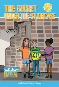 The Secret Under the Staircase, Catherine L.Osornio, I.M.Lerner