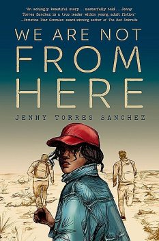 We Are Not from Here, Jenny Torres Sanchez