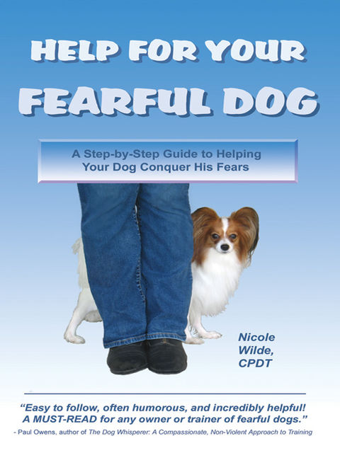Help for Your Fearful Dog, Nicole Wilde