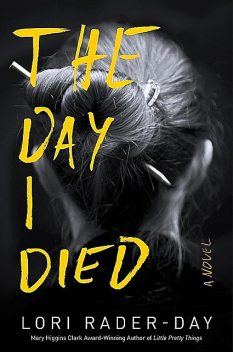 The Day I Died, Lori Rader-Day