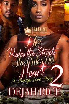 He Rules the Streets She Rules HIs Heart 2, Dejah Rice