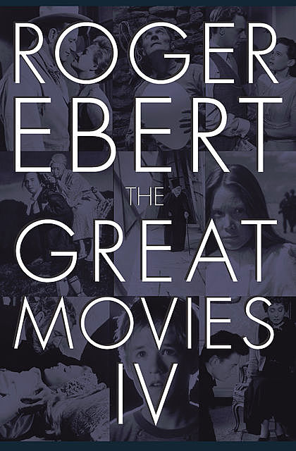 The Great Movies IV, Roger Ebert