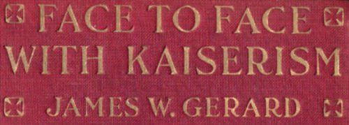 Face to Face with Kaiserism, James W.Gerard