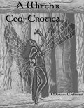 A Witch's Eco-Erotica, Morion Webster