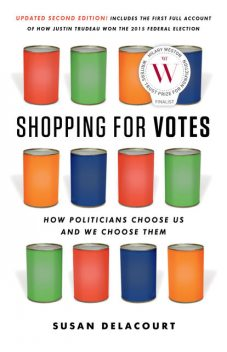 Shopping for Votes, Susan Delacourt