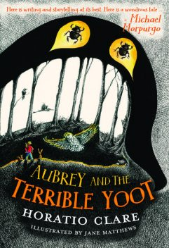 Aubrey and the Terrible Yoot, Horatio Clare