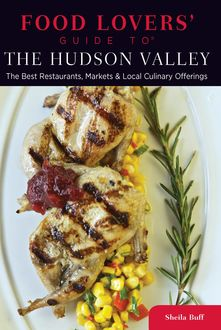 Food Lovers' Guide to® The Hudson Valley, Sheila Buff
