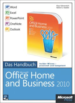 Microsoft Office Home and Business 2010 - Das Handbuch: Word, Excel, PowerPoint, Outlook, OneNote, Rainer G. Haselier, Klaus Fahnenstich