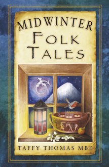 Midwinter Folk Tales, Taffy Thomas MBE
