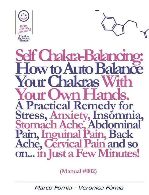 Self Chakra Balancing: How to Auto Balance Your Chakras With Your Own Hands. (Manual #002), Marco Fomia