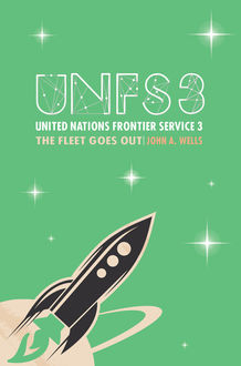 United Nations Frontier Service 3: The Fleet goes out, John Wells