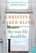 The Way Life Should Be, Christina Baker Kline