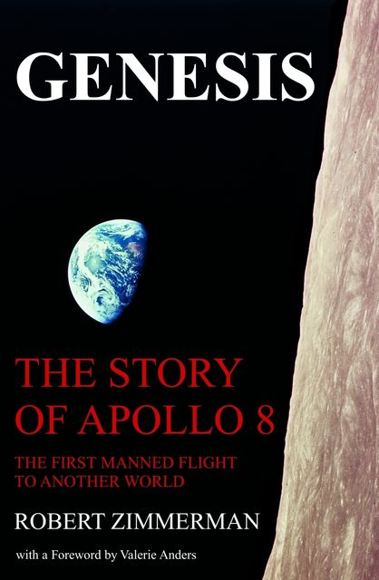 Genesis: The Story of Apollo 8: The First Manned Mission to Another World, Zimmerman Robert