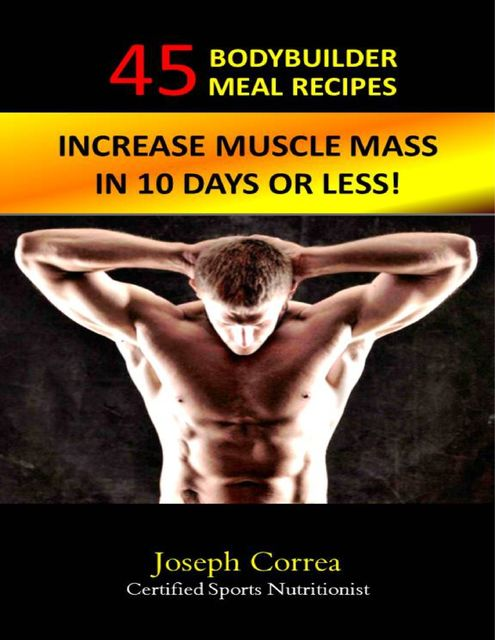 The Greatest Muscle Building Meal Recipes for Golf: High Protein Meals to Make You Stronger and Swing Faster, Joseph Correa