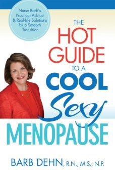 The Hot Guide to a Cool, Sexy Menopause, Barbara Dehn