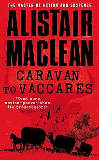 Caravan to Vaccares, Alistair MacLean