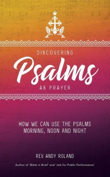 Discovering Psalms as Prayer, Rev Andy Roland