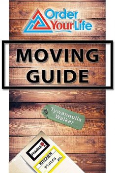 Order Your Life Moving Guide, Tywanquila Walker