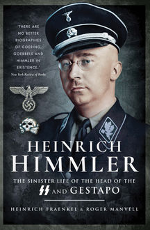 Heinrich Himmler The Ss, Gestapo, His Life And Career, Roger Manvell
