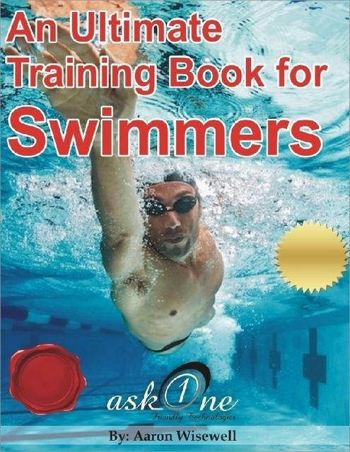 An Ultimate Training Book for Swimmers, Aaron Wisewell
