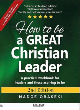 How to be a GREAT Christian Leader, Obaseki Madge