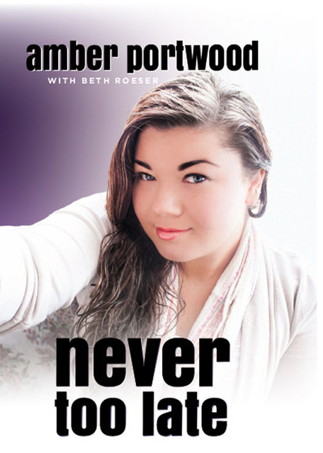 Never Too Late, Amber Portwood