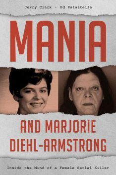 Mania and Marjorie Diehl-Armstrong, Jerry Clark, Ed Palattella