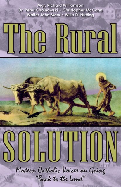 The Rural Solution, Christopher McCann, Mgr. Richard Williamson, Peter Chojnowski