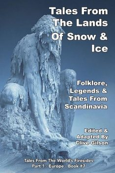 Tales From The Lands Of Snow & Ice, Clive Gilson