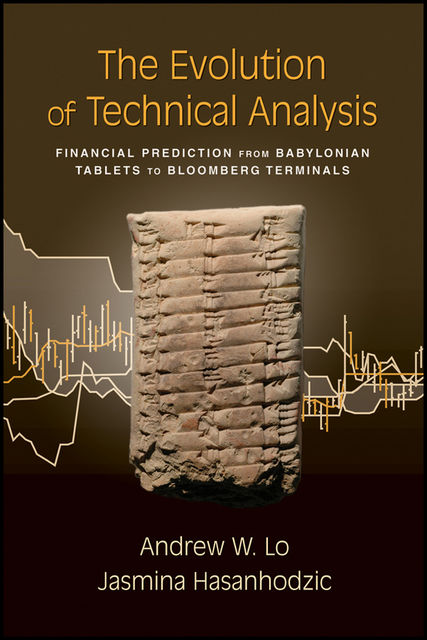 The Evolution of Technical Analysis, Andrew W.Lo, Jasmina Hasanhodzic