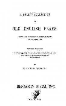 A Select Collection of Old English Plays, Volume 10, William Hazlitt