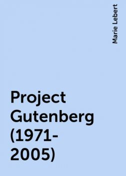 Project Gutenberg (1971-2005), Marie Lebert