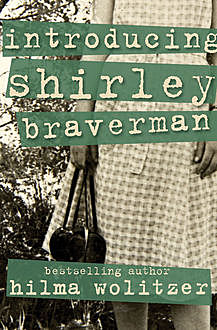 Introducing Shirley Braverman, Hilma Wolitzer