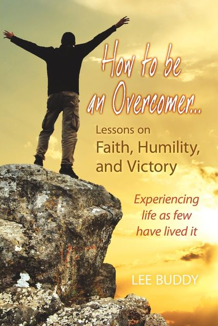 How to be an Overcomer, Lee Buddy