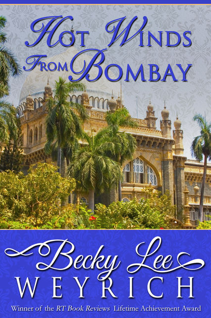 Hot Winds from Bombay, Becky Lee Weyrich