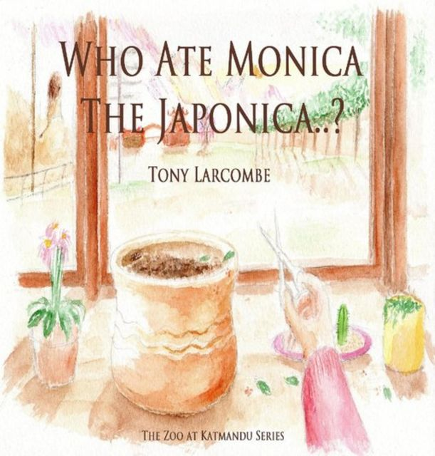 Who Ate Monica The Japonica, Tony Larcombe